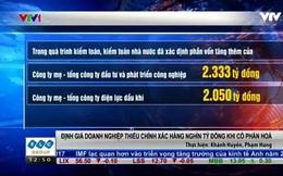 Định giá DN thiếu chính xác tới hàng nghìn tỷ đồng khi cổ phần hóa