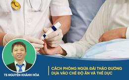 Chuyên gia chỉ rõ 2 thủ phạm gây bệnh đái tháo đường cho người Việt và cách phòng tránh