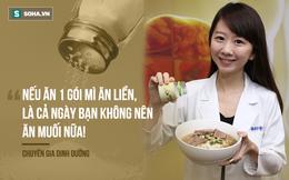 Chuyên gia dinh dưỡng: Biết trước những lưu ý này khi ăn muối, sẽ hạn chế được nhiều bệnh