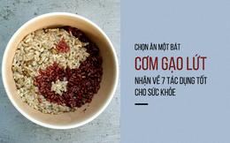 Mỗi tuần nên ăn ít nhất vài bữa gạo này, cơ thể bạn sẽ có những thay đổi đáng kinh ngạc!