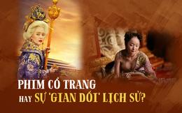 """Khán giả Trung Quốc chỉ trích phim cổ trang: """"Bóp méo lịch sử, diễn viên khoe thân bù diễn xuất"""""""