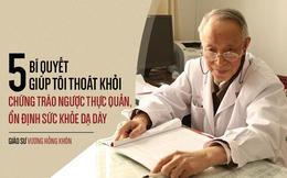 """Giáo sư 80 tuổi """"tiết lộ'' bí quyết tự chữa bệnh dạ dày giúp ông khỏe mạnh, trường thọ"""