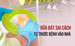 """Không biết cách rửa bát đúng, cả nhà ốm yếu, bệnh tật chỉ vì """"ổ bệnh"""" trong bếp"""