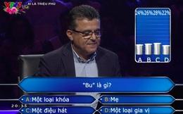 """Cứ tưởng dễ, nhưng hơn 70% khán giả Ai là triệu phú không biết """"bu"""" nghĩa là gì!"""