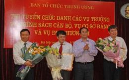 Ban Tổ chức TƯ chọn được 3 vụ trưởng qua thi tuyển