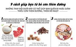 [Infographics] 9 phương pháp giúp bạn từ bỏ cơn thèm đường