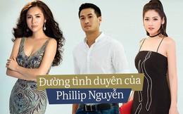 Đường tình ái với những bóng hồng toàn Hoa hậu, Á hậu của Phillip Nguyễn