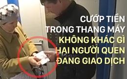 Clip: Uy hiếp cướp tiền trong thang máy, bình thản như hai người quen đang giao dịch