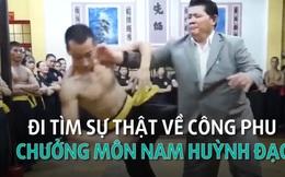 Đi tìm sự thật về công phu Chưởng môn Nam Huỳnh Đạo