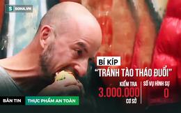 """Khách Tây lộ bí kíp tránh """"Tào Tháo đuổi"""", số 0 tròn trĩnh sau 3 triệu lần thanh tra"""