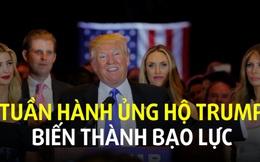 [VIDEO] Tuần hành ủng hộ Trump biến thành bạo lực