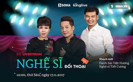 10 giờ sáng mai, livestream với Danh hài Việt Hương và nghệ sĩ Tiết Cương