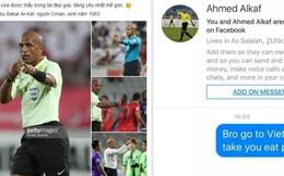 Dân mạng nhắn tin vào facebook được cho là trọng tài người Oman, rủ về Việt Nam ăn phở!