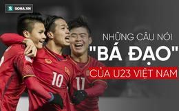 Các cầu thủ U23 Việt Nam và 14 câu nói khiến người hâm mộ xôn xao