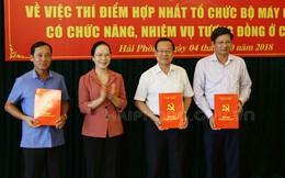 Hải Phòng thí điểm hợp nhất một số cơ quan Đảng và chính quyền