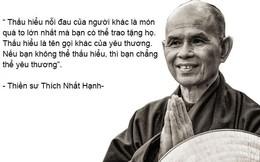 Những câu nói truyền cảm hứng của thiền sư Thích Nhất Hạnh giúp bạn sống tốt hơn