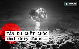 6 bãi thử bom nguyên tử nổi tiếng nhất lịch sử: Tàn dư chết chóc thời Xô-Mỹ đấu nhau