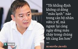 """PGS.TS Nguyễn Lân Hiếu: Không có dòng """"máu lạnh"""" nào đang chảy trong bệnh viện cả"""