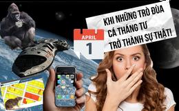 Những cú lừa Cá Tháng Tư tưởng đùa mà hóa thật: Khỉ đột sử dụng iPad, đưa con người lên sao Hoả