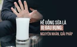 """Vì sao nhiều người hễ uống sữa là bị khó chịu, đau bụng: Đây chính là """"thủ phạm"""""""