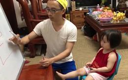 Chân dung ông bố trong clip dạy con gái 2 tuổi ôn thi học sinh giỏi cấp...khu tập thể
