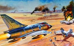 Không quân Israel đập nát liên minh Ả rập hùng mạnh: Chiến tích vô tiền khoáng hậu