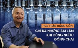 """PGS Trần Hồng Côn chỉ thẳng ra """"sự cẩn thận ngốc nghếch"""" khi dùng nước đóng chai"""
