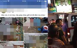 Bố đâm mẹ trọng thương, cô con gái lên mạng xã hội cầu xin sự giúp đỡ