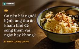 BS Việt ở Mỹ tiết lộ bí kíp thắng ung thư (Kỳ 2):  Ăn uống bồi dưỡng có  nên kiêng khem?