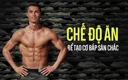 """Chuyên gia tiết lộ cách ăn uống để tạo cơ bắp săn chắc như các """"nam thần"""" ở World Cup"""