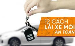 [Photo Story] Đây là những điều mà ngay cả lái xe lâu năm cũng nên tham khảo nếu lần đầu cầm vô lăng xế lạ