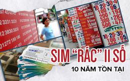 """[Photo Story] 10 năm tồn tại của sim """"rác"""" 11 số"""