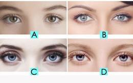 Chọn đôi mắt bạn cho là đẹp nhất để biết nhân duyên của bạn có tốt hay không
