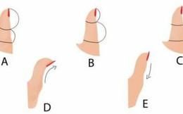 5 kiểu ngón tay cái và tính cách đi kèm, bạn là kiểu người nào?