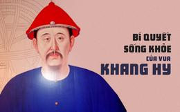 Bí quyết sống khỏe của Khang Hy: Mẫu mực đến mức trùng khớp với 'y văn' hiện đại
