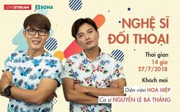 [TRỰC TIẾP] Hòa Hiệp - Bá Thắng nói về tin đồn yêu nhau và những trò bẩn trong showbiz Việt