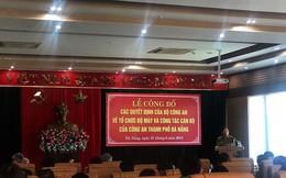 10 lãnh đạo công an cấp phòng ở Đà Nẵng xin nghỉ hưu sớm