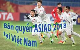 VTV6 sẽ tiếp sóng các trận đấu sắp tới của U23 Việt Nam tại Asiad 2018 từ VTC