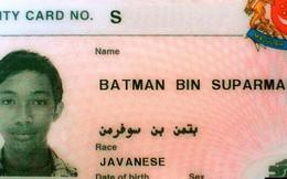 15 cái tên dở khóc dở cười của cư dân mạng quốc tế, có cả người tên là Batman Bin Suparman