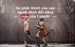 Không đơn giản chỉ là đổ máu, võ sĩ giác đấu là trò chơi còn đáng sợ hơn thế