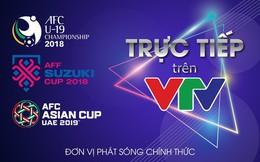 Chính thức: VTV mua xong cả bản quyền AFF Cup 2018, U19 châu Á 2018 lẫn Asian Cup 2019