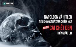 """Giải mã thủ phạm của """"Cái chết đen"""", thảm kịch u tối từ Nga khiến 25 triệu người chết"""