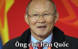 """Từ hôm nay chúng ta đã có thêm """"ông chú đến từ Hàn Quốc"""" Park Hang Seo"""