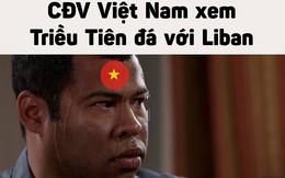 Tâm trạng thay đổi liên tục của CĐV Việt khi xem Triều Tiên thi đấu - nguồn chế ảnh bất tận