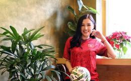 Nữ hoàng Phương Chi: 'Tôi không dám yêu cầu thủ Việt Nam'