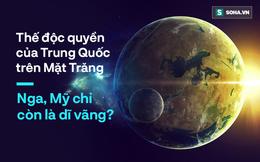 """Màn """"lột xác"""" ngoạn mục của Trung Quốc: Ẩn mình như rồng rồi đổ bộ độc quyền lên Mặt Trăng"""