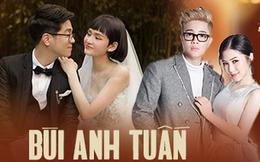 Tình trường phức tạp của Bùi Anh Tuấn trước khi dính tin đồn kết hôn với Văn Mai Hương