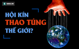 Âm mưu của hội kín bí ẩn: Ngầm thao túng quyền lực, thiết lập một trật tự thế giới mới?