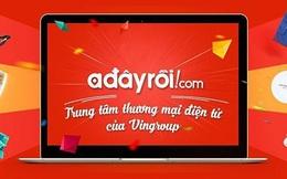 """Adayroi của Vingroup biên tâm thư chính thức ngừng bán hàng, nhắm nâng cấp mảng TMĐT thành mô hình """"New Retails"""""""