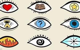 Con mắt bạn chọn tiết lộ bí mật của bạn: Nếu chọn số 9, bạn là nhà lãnh đạo kinh điển